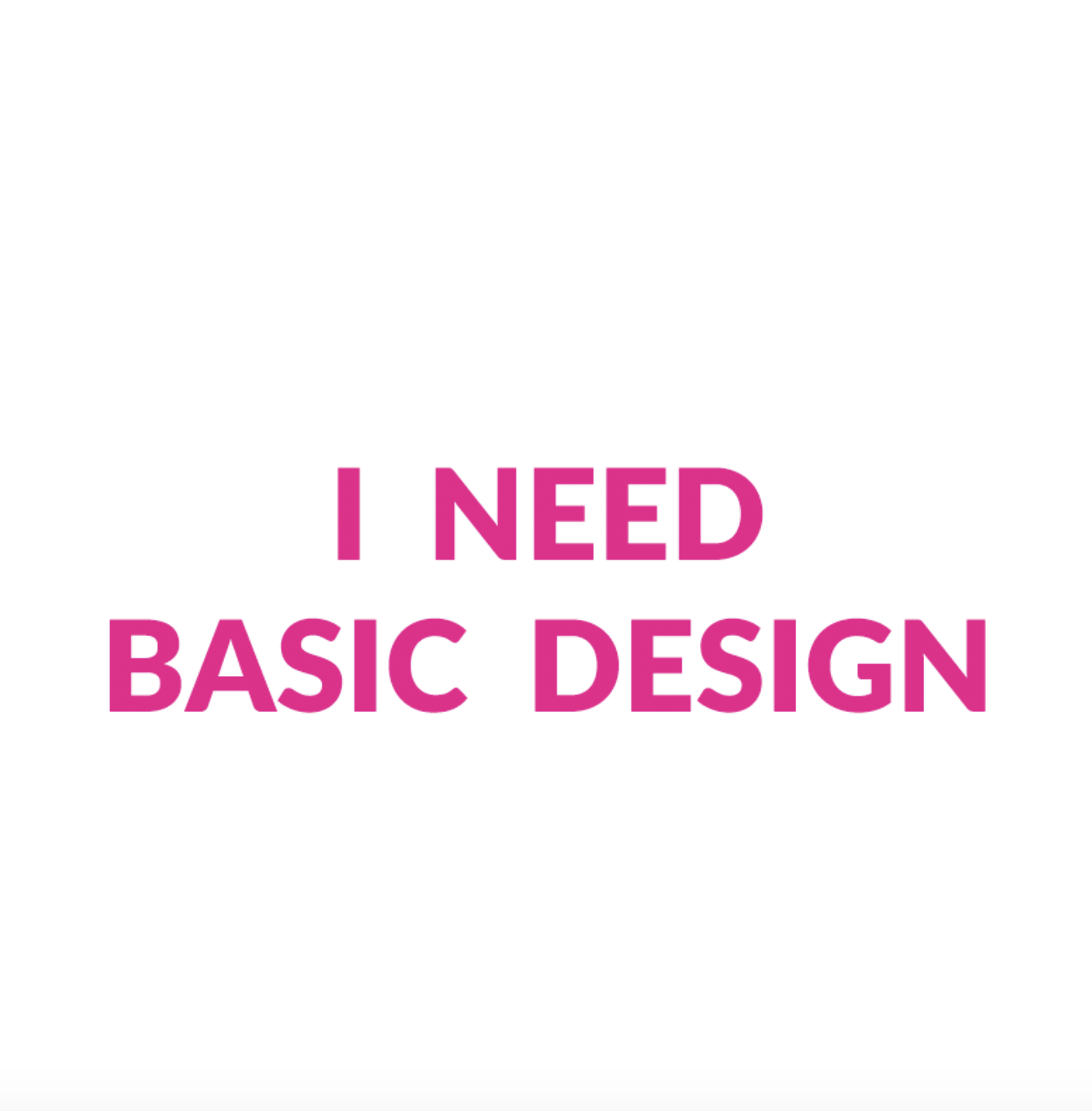 I need Basic Design